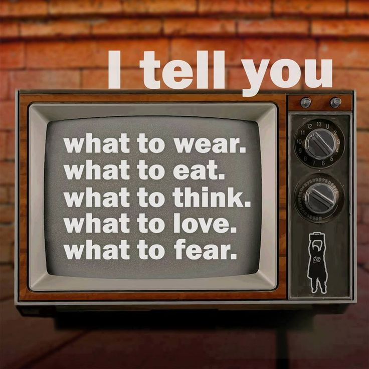 TV: To-Misinform you. Influence you to purchase & use products. Provide you with politically correct opinions. Tell you to improve your looks. Overstate the importance of money & success. Divert you with sports & mindless fluff. Summon you to the altar of celebrity worship. Teach your children about sex. All while you think you're just being entertained. It's ALL Lies!