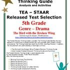 This product includes the complete analysis for the STAAR released test drama: The Bird with a Broken Wing. It is released as a 5th grade sample se...