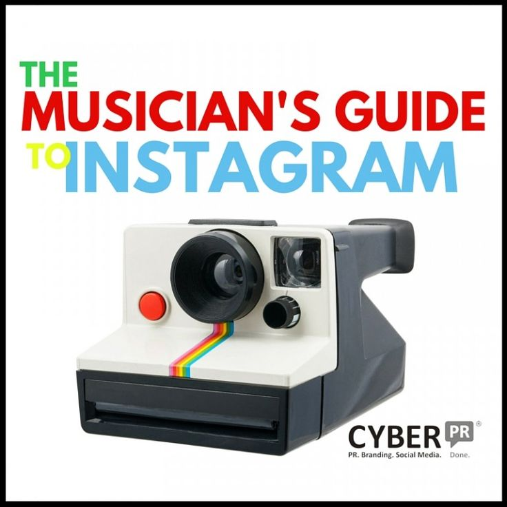 The Cyber PR Musician's Guide to Instagram. Tips for you to rock your account.