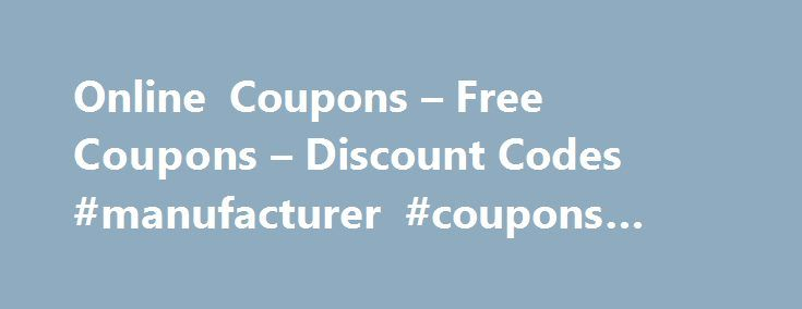 Online Coupons – Free Coupons – Discount Codes #manufacturer #coupons #grocery http://coupons.remmont.com/online-coupons-free-coupons-discount-codes-manufacturer-coupons-grocery/  #promo code # About Amazon Amazon, the world's largest online retailer, is already known for its competitively low prices, but the Amazon coupons below give shoppers an even better deal. After clicking onto the website, customers can browse a seemingly endless variety of products: electronics, CDs and DVDs, health…