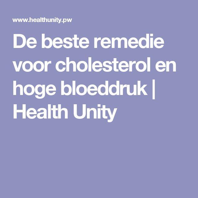 De beste remedie voor cholesterol en hoge bloeddruk | Health Unity