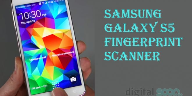 Samsung Galaxy S5 Fingerprint Scanner – A Complete Guide to Setup
