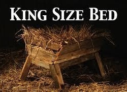 King Size Bed!!!!! .......remember the reason for the season :))))