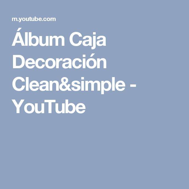 Álbum Caja Decoración Clean&simple - YouTube