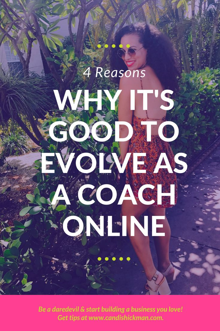 4 Reasons Why It's Good to Evolve As A Coach Online // Candis Hickman