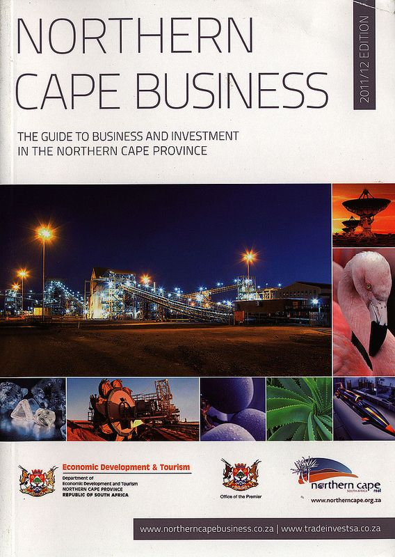 Northern Cape Business, The Guide to Business and Investment in the Northern Cape Province 2011-12; South Africa | tourism travel brochure | by worldtravellib World Travel library