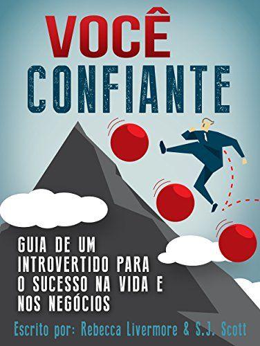 VOCÊ, CONFIANTE: Guia de um Introvertido para o Sucesso na Vida e nos Negócios (Portuguese Edition)