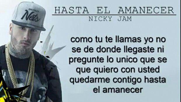 Hasta el amanecer Nicky jam papito.!!