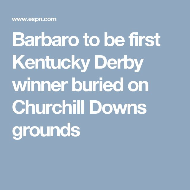 Barbaro to be first Kentucky Derby winner buried on Churchill Downs grounds
