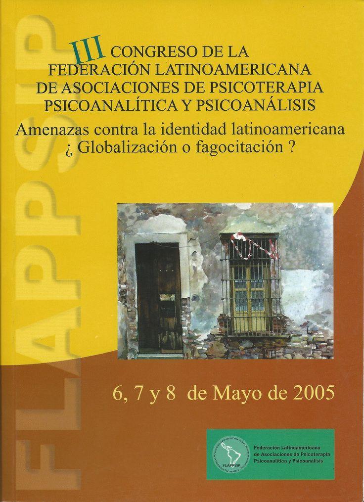 Amenazas contra la identidad latinoamericana ¿Globalización o fagocitación? III Congreso FLAPPSIP