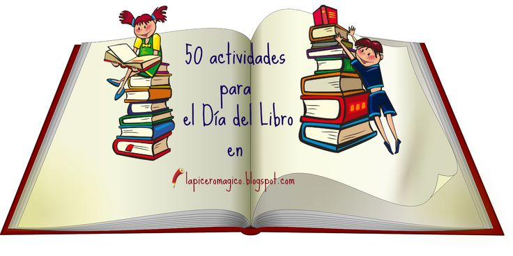 LAPICERO MÁGICO: 50 actividades para el Día del Libro