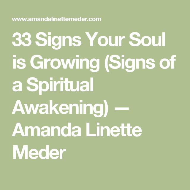 33 Signs Your Soul is Growing (Signs of a Spiritual Awakening) — Amanda Linette Meder