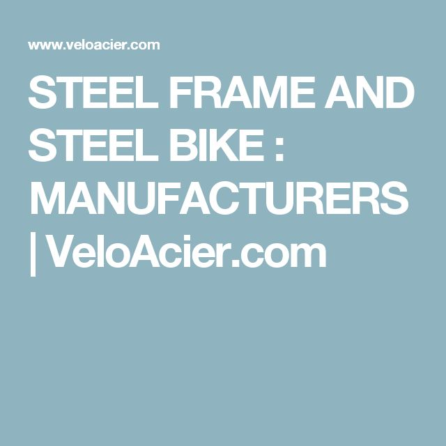 steel frame and steel bike manufacturers veloaciercom