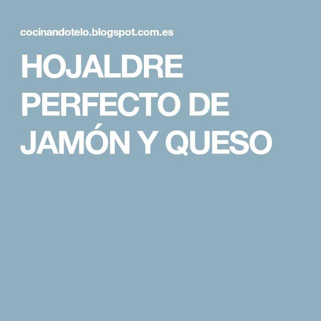 HOJALDRE PERFECTO DE JAMÓN Y QUESO