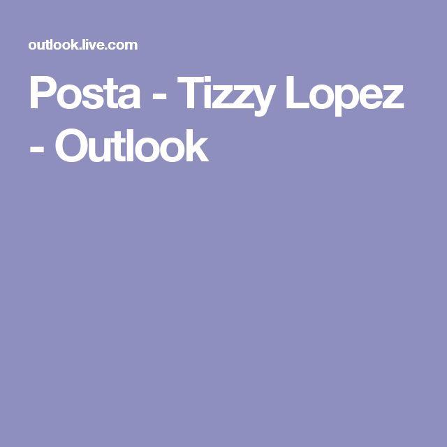 Posta - Tizzy Lopez - Outlook