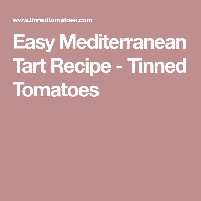 Easy Mediterranean Tart Recipe - Tinned Tomatoes