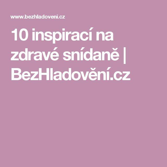 10 inspirací na zdravé snídaně | BezHladovění.cz