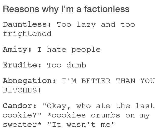 except I'm not too dumb, I'm just conflicted whether or not I want to join a corrupt fraction...love divergent books!