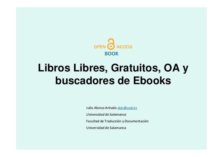 Libros liberados, gratuitos, oa y buscadores / Julio Alonso Arévalo   #ebooks #readytopublish