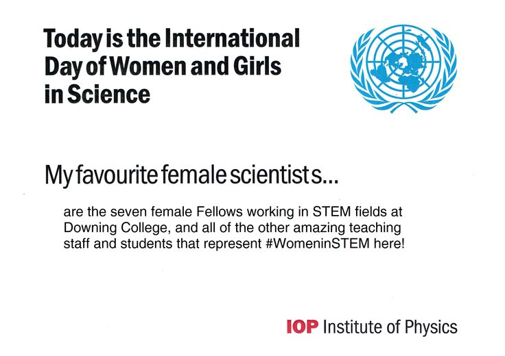 Downing College's contribution to the International Day of Women and Girls in Science IOP (Institute of Physics) 'favourite female scientist' campaign!