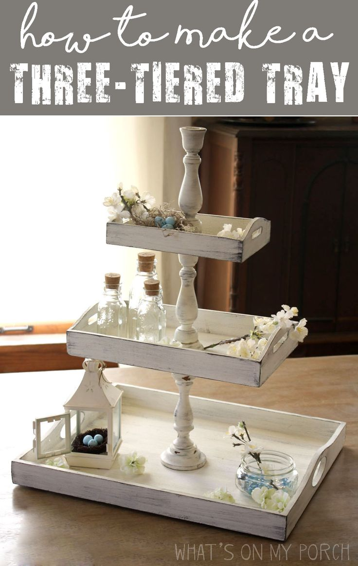 How To Make a Three-Tiered Tray | Farmhouse Style | What's On My Porch