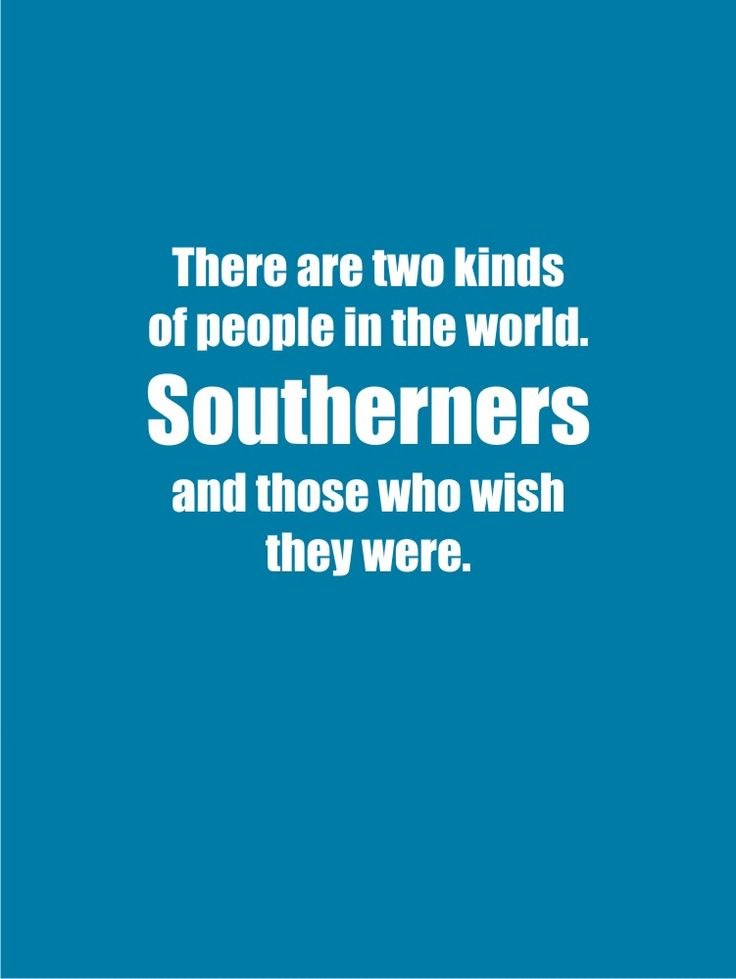 Southern - Yes, ma'am. It's the truth.