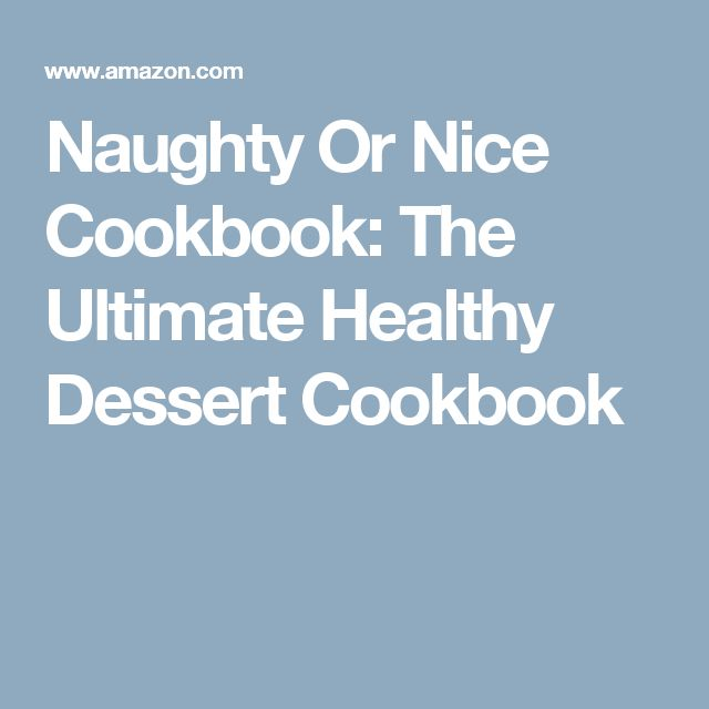 Naughty Or Nice Cookbook: The Ultimate Healthy Dessert Cookbook by Jessica  Stier http://www.amazon.com/dp/1511416580/ref=cm_sw_r_pi_dp_fDFzwb0F0QT7E  ...