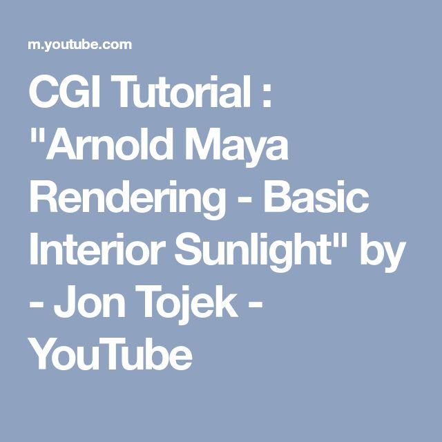 "CGI Tutorial : ""Arnold Maya Rendering - Basic Interior Sunlight"" by - Jon Tojek - YouTube"