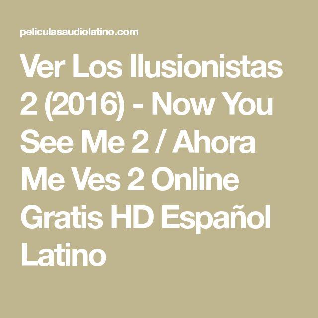 Ver Los Ilusionistas 2 (2016) - Now You See Me 2 / Ahora Me Ves 2 Online Gratis HD Español Latino
