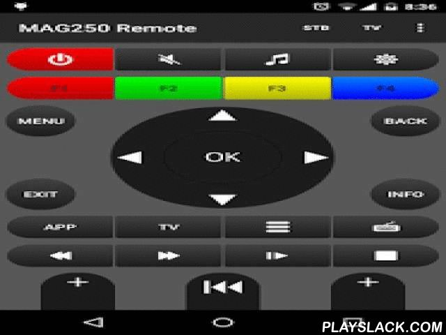 MAG250 Remote  Android App - playslack.com ,  This application supports all functions of the original remote control for MAG 250/254/255 and Aura HD STB.http://www.infomir.eu/eng/products/iptv-stb/mag-250-micro/No trial period, no time limits.Features:* IrDA and Wi-Fi* Widget for Home and Lock screens - unlimited use* Auto discovery* Support multiple STBs* Sensitivity* Soft KeyboardSupport:MAG245MAG245DMAG250MAG254MAG255MAG270MAG275MAG260Today MAG250 Remote doesn't require IrDA any more, it…