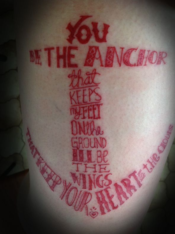 """""""You be the Anchor that keeps my Feet on the Ground"""" Tattoo by Roger Harris of Evil Ink, Johannesburg, South Africa"""