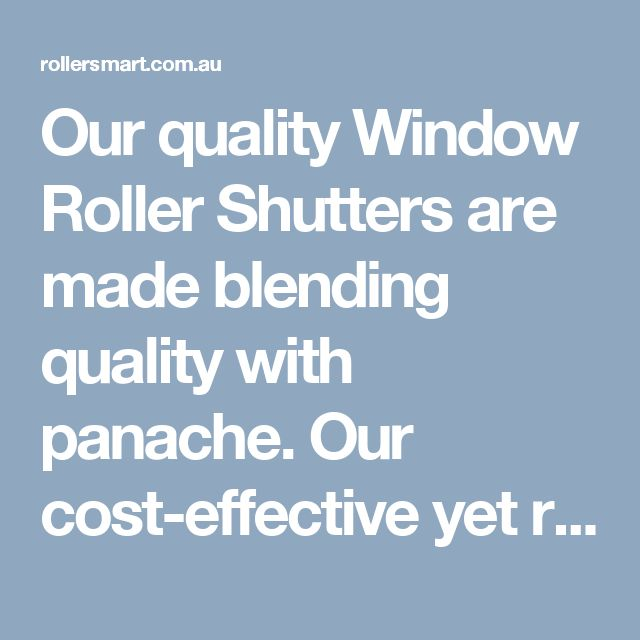Our quality Window Roller Shutters are made blending quality with panache. Our cost-effective yet rich roller shutters meet every need of yours to protect your interiors from weather and heat damage.
