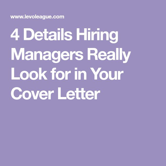 4 Details Hiring Managers Really Look for in Your Cover Letter #Coverletters