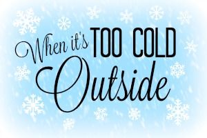 When it's Too Cold Outside | Iowa City Moms Blog
