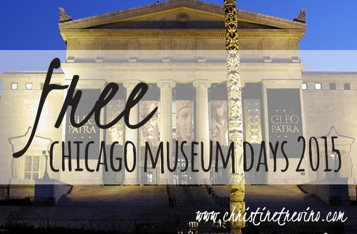 Browse a list of 30 of Chicagoland's best museums and the days they are available for FREE in 2015. Happy free Chicago museum days 2015!