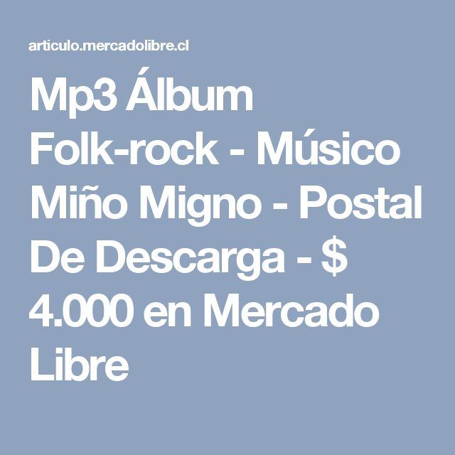 Mp3 Álbum Folk-rock - Músico Miño Migno - Postal De Descarga - $ 4.000 en Mercado Libre