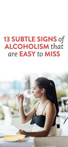 13 Subtle Signs Of Alcoholism That Are Easy To Miss