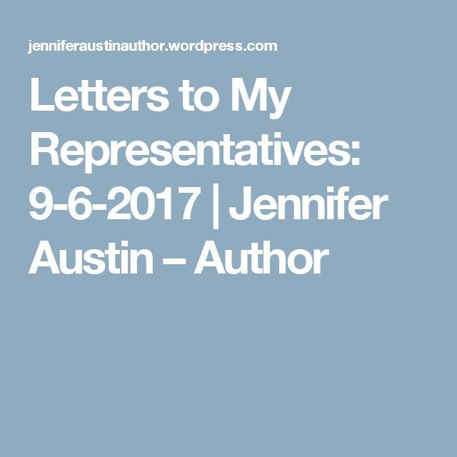 Letters to My Representatives: 9-6-2017 | Jennifer Austin – Author