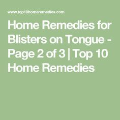 Home Remedies for Blisters on Tongue - Page 2 of 3 | Top 10 Home Remedies