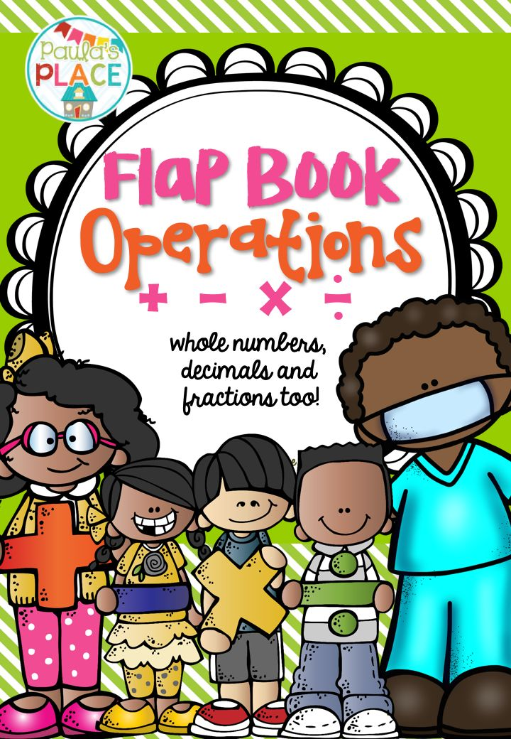 Make an Operation Flap Book to keep all your learning in for the four operations.