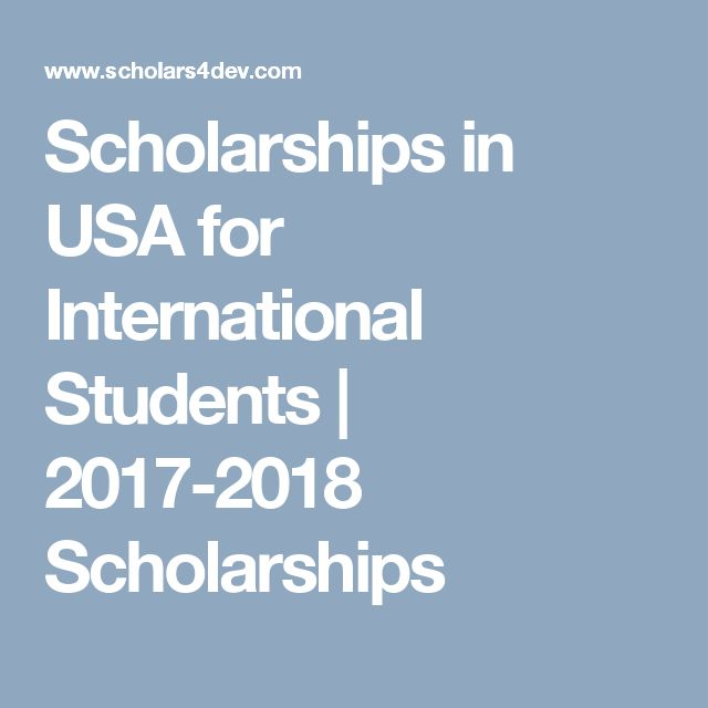 Scholarships in USA for International Students | 2017-2018 Scholarships