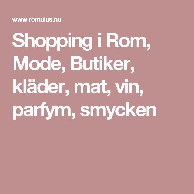 Shopping i Rom, Mode, Butiker, kläder, mat, vin, parfym, smycken