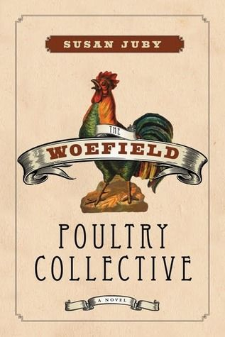 Kathy J. - The Woefield Poultry Collective by Susan Juby.