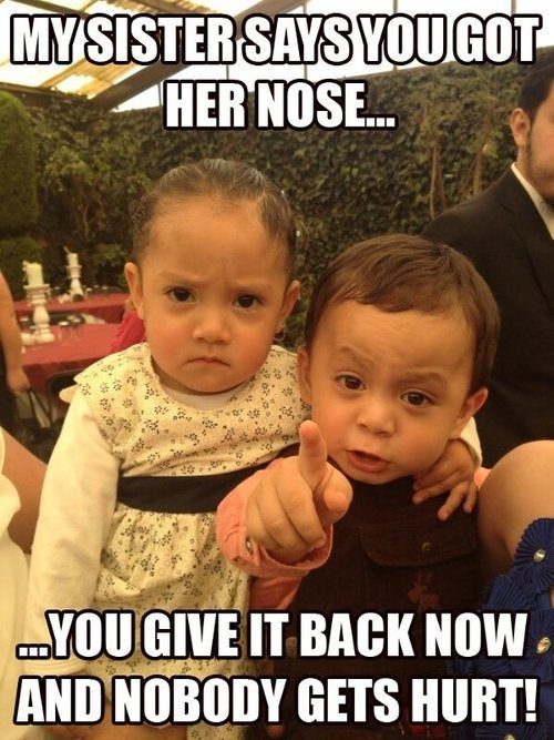 My sister says: Sisters, Funny Pics, Funny Pictures, Sibling, Big Brother, Funny Meme, Funny Stuff, Kids Humor, Funny Kids