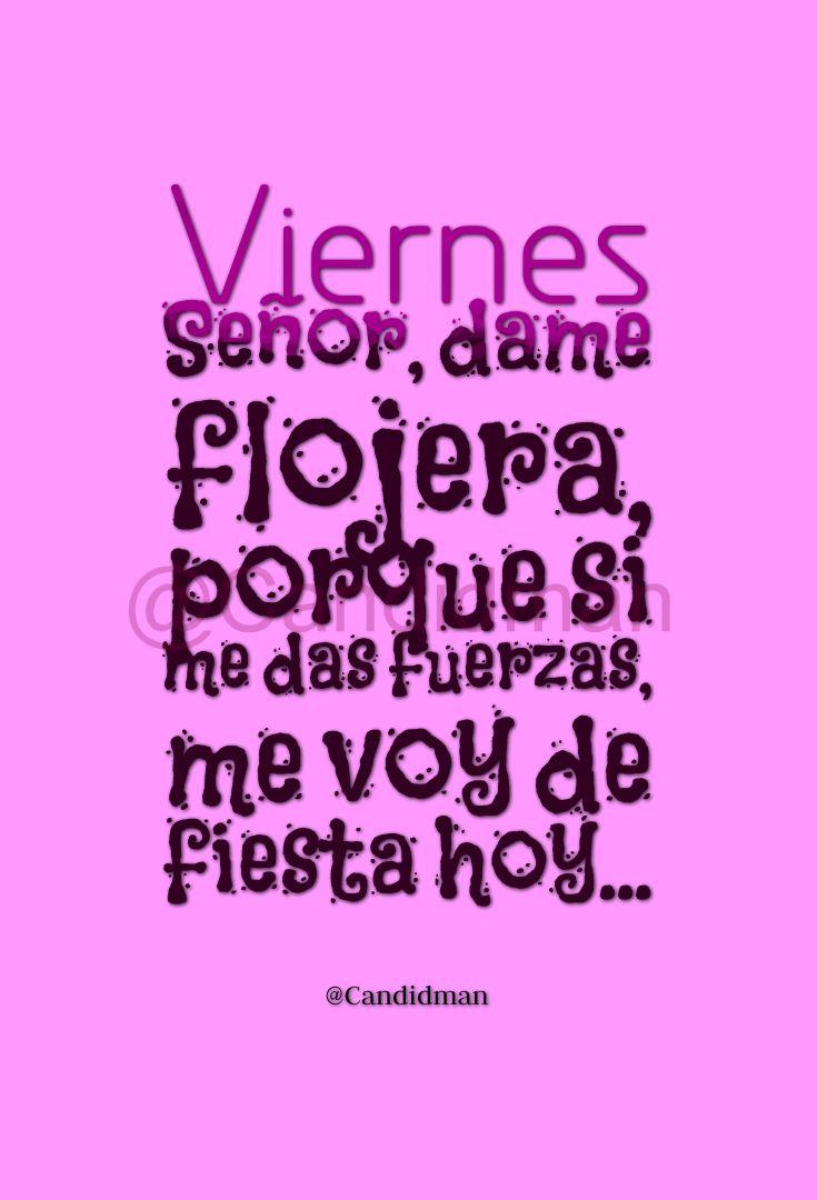 """#Viernes """"Señor, dame flojera, porque si me das fuerzas, me voy de fiesta hoy""""... - @Candidman #Candidman #Frases #Humor #FelizViernes #Señor  #Dios #Flojera #Fuerza #Fiesta #Pink #Rosa #Pinterest"""