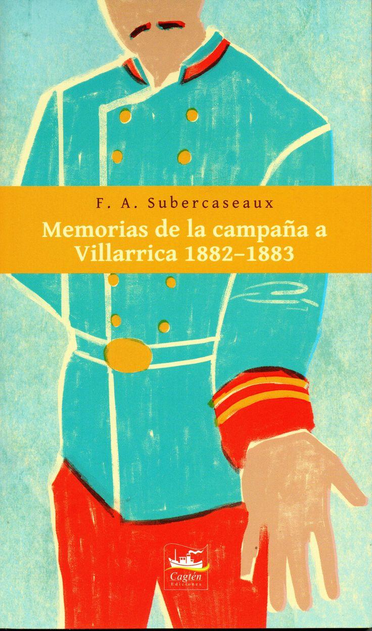 Memorias de la campaña a Villarrica 1882-1883. Subercaseaux Latorre, Francisco Antonio