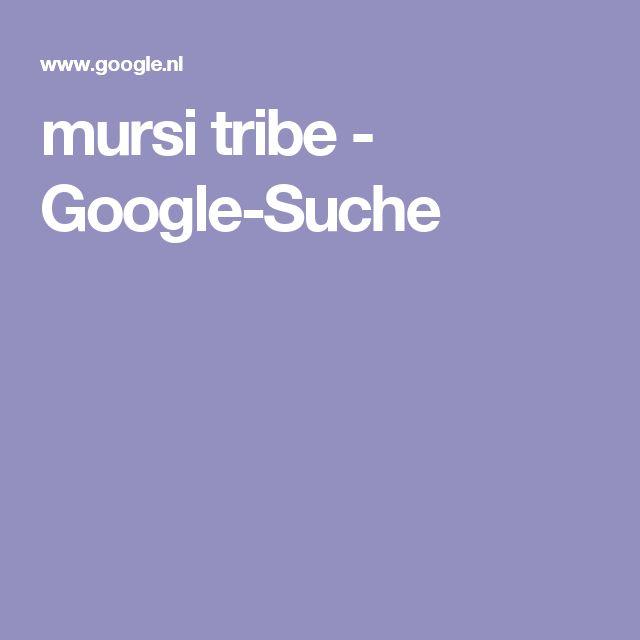 mursi tribe - Google-Suche