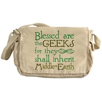 Sadly - I had to remove this design from my shop as Cafepress said it was copyright infringement on Tolkien. Boo.  But you can find other goodies for geeks at http://www.cafepress.com/malarkeypie, even if they are not one bag to rule them all. Thank you for pinning!   Blessed are the geeks for they shall inherit middle earth. If you like to splash your snarky sense of humor across your chest for all the world to see, then this design is for you.
