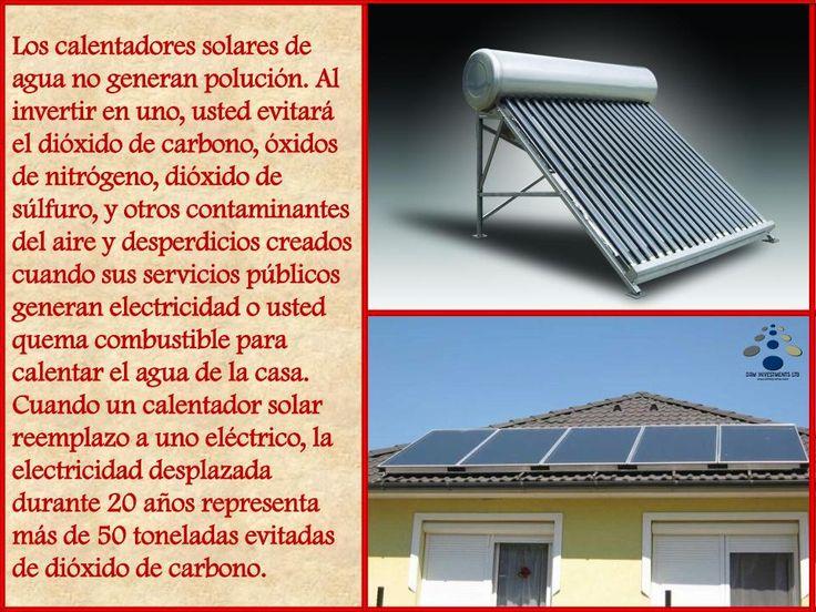 Los calentadores solares de agua no generan polución. Al invertir en uno, usted evitará el dióxido de carbono, óxidos de nitrógeno, dióxido de súlfuro, y otros contaminantes del aire y desperdicios creados cuando sus servicios públicos generan electricidad o usted quema combustible para calentar el agua de la casa. Cuando un calentador solar reemplazo a uno eléctrico, la electricidad desplazada durante 20 años representa más de 50 toneladas evitadas de dióxido de carbono. www.drmprefab.com