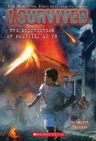 I Survived the Destruction of Pompeii, AD 79 by Lauren Tarshis. 3rd Grade Book Group December 2014